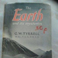 Libros de segunda mano: THE EARTH AND ITS MYSTERIES.G.W.TYRRELL-LA TIERRA Y SUS MISTERIOS-GEOLOGÍA-PALEONTOLOGÍA-IN ENGLISH. Lote 97895204