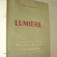 Libros de segunda mano de Ciencias: LUMIÉRE. PHYSIQUE GENERALE ET EXPERIMENTALE. P. FLEURY ET J.P. MATHIEU. ED. EYROLLES, 1961. 523. Lote 97935171