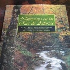 Libros de segunda mano: NATURALEZA EN LOS RIOS DE ASTURIAS. UN RECORRIDO POR LAS VIAS FLUVIALES DE ASTURIAS Y LA NATURALEZA . Lote 98040867