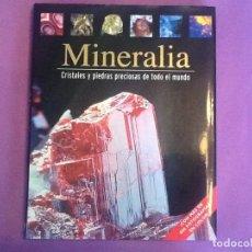 Libros de segunda mano: MINERALIA, CRISTALES Y PIEDRAS PRECIOSAS DE TODO EL MUNDO, AUTOR JEAN-PAUL POIROT,EDITORIAL PARAGON. Lote 98054083
