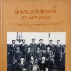 Libros de segunda mano: SERVICIO FORESTAL DE GIPUZKOA. (2 TOMOS).ROSA AYERBE IRIBAR.. Lote 98211699
