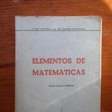 Libros de segunda mano de Ciencias: LIBRO ELEMENTOS DE MATEMÁTICAS J. REY PASTOR A, DE CASTRO. Lote 98388823
