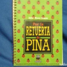 Libros de segunda mano: POR LA RETUERTA DE PINA - JAVIER BLASCO ZUMETA - ED. PRAMES AÑO 2000. Lote 98505579