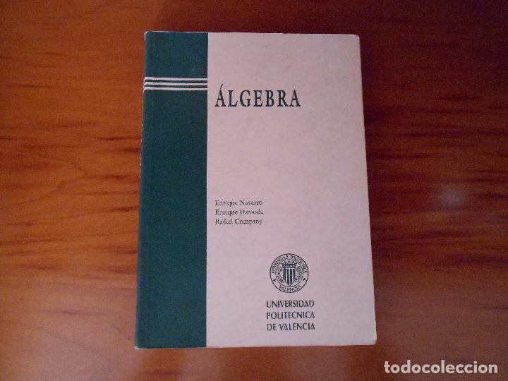 E. NAVARRO, E. PONSODA, R. COMPANY. ÁLGEBRA. UNIVERSIDAD POLITÉCNICA VALENCIA, AÑO 2000. (Libros de Segunda Mano - Ciencias, Manuales y Oficios - Física, Química y Matemáticas)