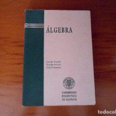 Libros de segunda mano de Ciencias: E. NAVARRO, E. PONSODA, R. COMPANY. ÁLGEBRA. UNIVERSIDAD POLITÉCNICA VALENCIA, AÑO 2000. . Lote 98712223