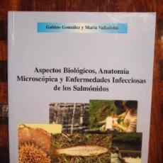 Libros de segunda mano: ASPECTOS BIOLOGICOS, ANATOMIA MICROSCOPICA Y ENFERMEDADES INFECCIOSAS DE LOS SALMONIDOS. GABINO GONZ. Lote 98718759