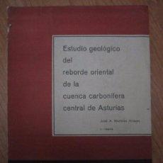 Libros de segunda mano: ESTUDIO GEOLOGICO DEL REBORDE ORIENTAL DE LA CUENCA CARBONIFERA CENTRAL DE ASTURIAS. I. TEXTO. JOSE. Lote 98850035