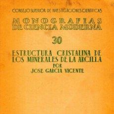 Libros de segunda mano: ESTRUCTURA CRISTALINA DE LOS MINERALES DE LA ARCILLA. JOSÉ GARCÍA VICENTE. Lote 98854799