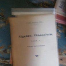 Libros de segunda mano de Ciencias: LIBRO ALGEBRA FINANCIERA TOMO I ANTONIO HERNANDEZ 1950 ED. AMERICA L-15789. Lote 98858475