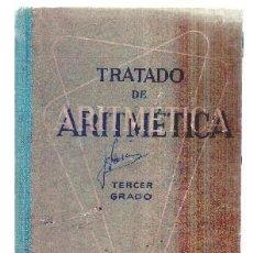 Libros de segunda mano de Ciencias: TRATADO DE ARITMETICA. TERCER GRADO. - A-MAT-462.. Lote 99206239