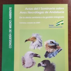 Libros de segunda mano: ACTAS I SEMINARIO SOBRE AVES NECRÓFAGAS. DE LA ALERTA SANITARIA A LA GESTIÓN INTEGRADA. Lote 213754168