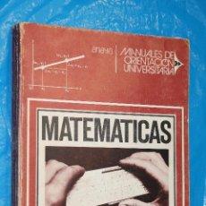 Libros de segunda mano de Ciencias: MATEMATICAS, MANUALES DE ORIENTACION UNIVERSITARIA, ANAYA, 1972. Lote 99352731