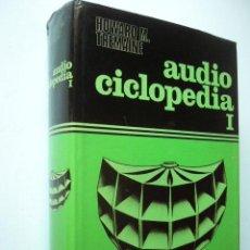 Libros de segunda mano de Ciencias: AUDIO CICLOPEDIA. TOMO I. HOWARD M. TREMAINE. ED. BOIXAREU, 1977. 969 PP. ILUSTRADO. TAPA DURA. Lote 99420963