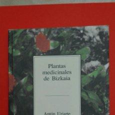 Libros de segunda mano: PLANTAS MEDICINALES DE BIZKAIA.ANTON URIARTE JUAN DEL ARCO. Lote 99543839
