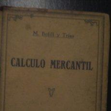 Libros de segunda mano de Ciencias: CÁLCULO MERCANTIL. 1940. BOFILL Y TRÍAS. 8 EDICIÓN. CARTONÉ Y TELA 435 PÁGINAS. PESO 630 GR.. Lote 99565543