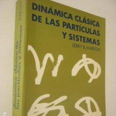 Libros de segunda mano de Ciencias: DINAMICA CLASICA DE LAS PARTICULAS Y SISTEMAS. JERRY B. MARION. ED. REVERTÉ, 1975. 653 PP.. Lote 99641167