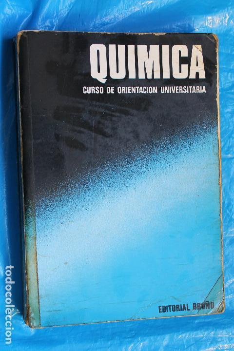 QUIMICA, CURSO DE URIENTACION UNIVERSITARIA, ( CON PROGRAMA) EDITORIAL BRUÑO 1974 (Libros de Segunda Mano - Ciencias, Manuales y Oficios - Física, Química y Matemáticas)