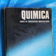 Libros de segunda mano de Ciencias: QUIMICA, CURSO DE URIENTACION UNIVERSITARIA, ( CON PROGRAMA) EDITORIAL BRUÑO 1974. Lote 99647351