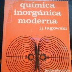 Libros de segunda mano de Ciencias: QUIMICA INORGÁNICA MODERNA. J.J. LAGOWSKI. ED REVERTE 1986. Lote 99674203