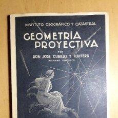 Libros de segunda mano de Ciencias: GEOMETRÍA PROYECTIVA - JOSÉ CUBILLO Y FLUITERS.. Lote 99740103