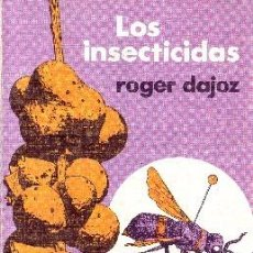 Libros de segunda mano de Ciencias: LOS INSECTICIDAS Nº 117. DAJOZ, ROGER. QU-017. Lote 99753599