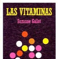 Libros de segunda mano de Ciencias: LAS VITAMINAS Nº 139. GALLOT, SUZANNE. QU-018. Lote 99753639