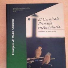 Libros de segunda mano: EL CERNÍCALO PRIMILLA EN ANDALUCÍA. BASES PARA SU CONSERVACIÓN.. Lote 189315446