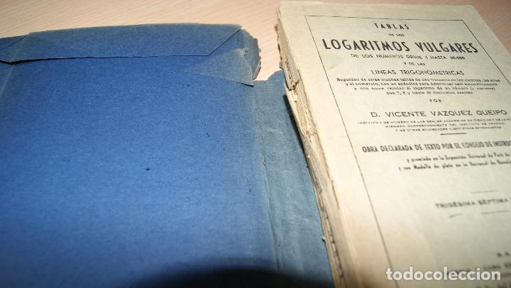 Libros de segunda mano de Ciencias: TABLAS DE LOS LOGARITMOS VULGARES. VICENTE VAZQUEZ QUEIPO. CASA EDITORIAL HERNANDO 1958. - Foto 3 - 99810127