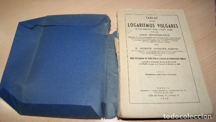 Libros de segunda mano de Ciencias: TABLAS DE LOS LOGARITMOS VULGARES. VICENTE VAZQUEZ QUEIPO. CASA EDITORIAL HERNANDO 1958. - Foto 4 - 99810127