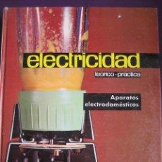 Libros de segunda mano de Ciencias: ELECTRICIDAD TEORICO PRACTICA VOL 8 - ELECTRODOMESTICOS - EDIT AFHA 1976 - TAPA DURA - 230 PAGS +-. Lote 99819419
