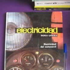 Libros de segunda mano de Ciencias: ELECTRICIDAD TEORICO PRACTICA VOL 7- COCHE CLASICO AUTOMOVIL - AFHA 1976 - TAPA DURA - 230 PAGS +-. Lote 99819559