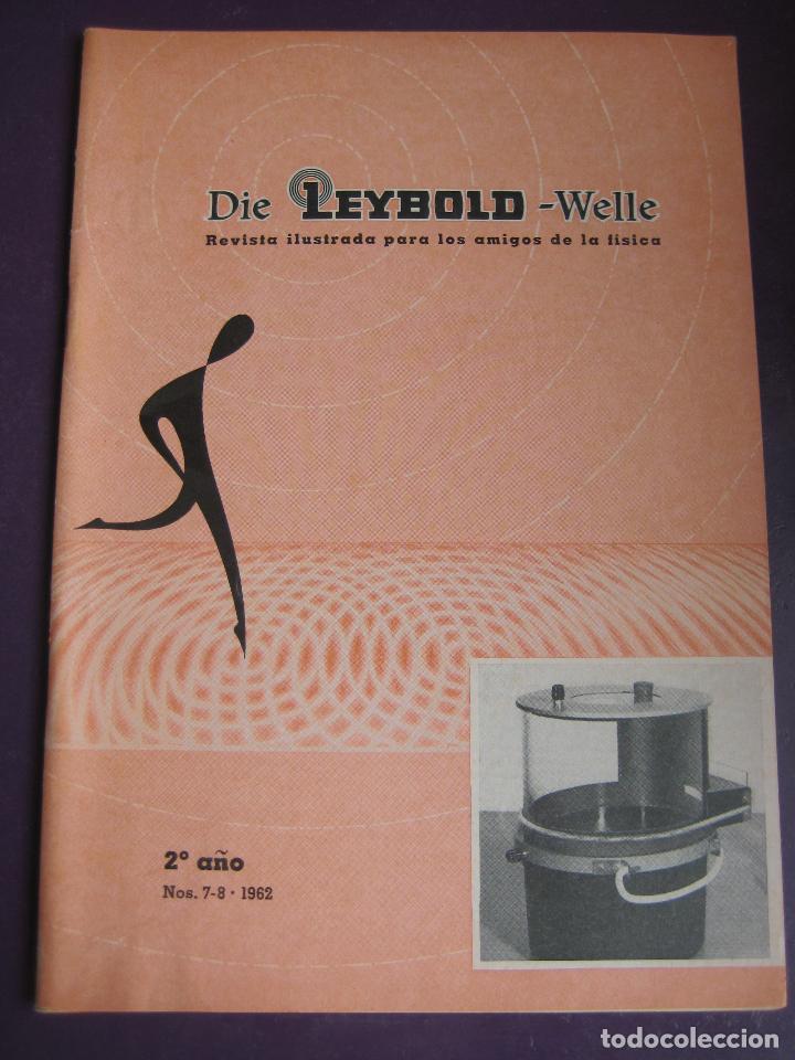 DIE LEYBOLD WELLE REVISTA ILUSTRADA AMIGOS FISICA NºS 7-8 1962 - 48 PAGS (Libros de Segunda Mano - Ciencias, Manuales y Oficios - Física, Química y Matemáticas)