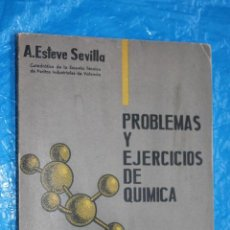 Libros de segunda mano de Ciencias: PROBLEMAS Y EJERCICIOS DE QUIMICA, 200 PROBLEMAS FUNDAMENTALES RESUELTOS, ESTEVE SEVILLA, ECIR 1960. Lote 99890567