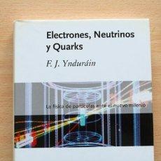 Libri di seconda mano: F.J.YNDURÁIN - ELECTRONES, NEUTRINOS Y QUARKS - CRÍTICA DRAKONTOS. Lote 99922399