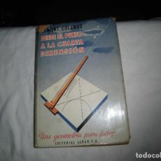 Libros de segunda mano de Ciencias: DESDE EL PUNTO A LA CUARTA DIMENSION.UNA GEOMETRIA PARA TODOS.EGMONT COLERUS.EDITORIAL LABOR 1955. Lote 99990587