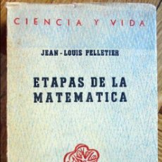 Libros de segunda mano de Ciencias: ETAPAS DE LA MATEMATICA - PELLETIER, JEAN-LOUIS. Lote 100015219