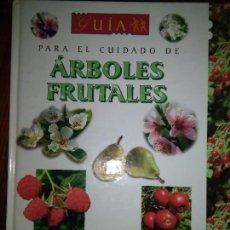 Libros de segunda mano: GUIA PARA EL CUIDADO DE LOS ARBOLES FRUTALES SUSAETA.. Lote 104365160