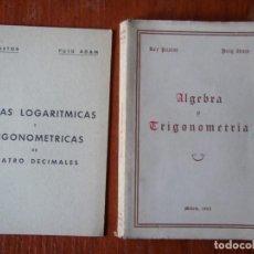 Libros de segunda mano de Ciencias: LIBRO ALGEBRA Y TRIGONOMETRÍA REY PASTOR PUG ADAM 1963 CON TABLAS. Lote 100076243