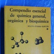 Libros de segunda mano de Ciencias: COMPENDIO ESENCIAL DE QUIMICA GENERAL, ORGANICA Y BIOQUIMICA, EDITORIAL REVERTE 1976. Lote 100157631
