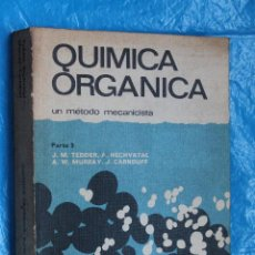 Libros de segunda mano de Ciencias: QUIMICA ORGANICA, UN METODO MECANICISTA, PARTE 3, EDICIONES URMO 1974. Lote 100230219