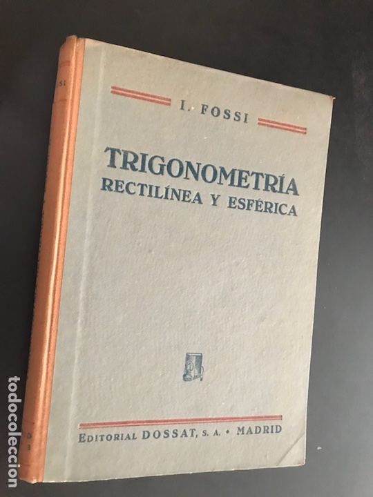 TRIGONOMETRÍA RECTILÍNEA Y ESFÉRICA. I. FOSSI (Libros de Segunda Mano - Ciencias, Manuales y Oficios - Física, Química y Matemáticas)