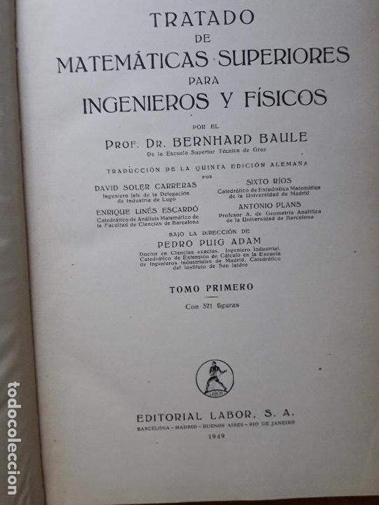 Libros de segunda mano de Ciencias: Tratado de matemáticas superiores para ingenieros y físicos I - Baule, Bernhard - 1949 - Foto 2 - 100514971