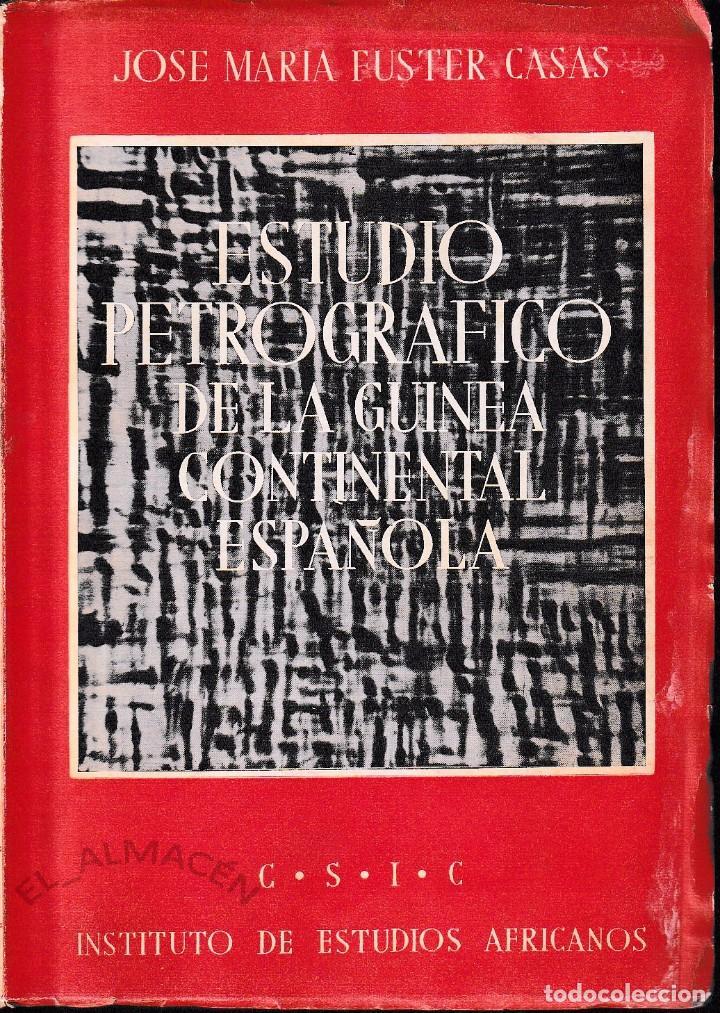 ESTUDIO PETROGRÁFICO DE LA GUINEA CONTINENTAL ESPAÑOLA (FUSTER 1951) SIN USAR (Libros de Segunda Mano - Ciencias, Manuales y Oficios - Paleontología y Geología)
