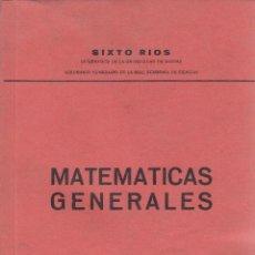 Libros de segunda mano de Ciencias: SIXTO RÍOS. MATEMÁTICAS GENERALES. MADRID, 1969. DEDICATORIA AUTÓGRAFA.. Lote 100526859