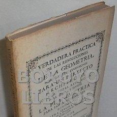 Libros de segunda mano de Ciencias: GARCÍA BERRUGUILLA, JUAN. VERDADERA PRÁCTICA DE LAS RESOLUCIONES DE LA GEOMETRÍA. EDICIÓN FACSÍMIL. Lote 100483984