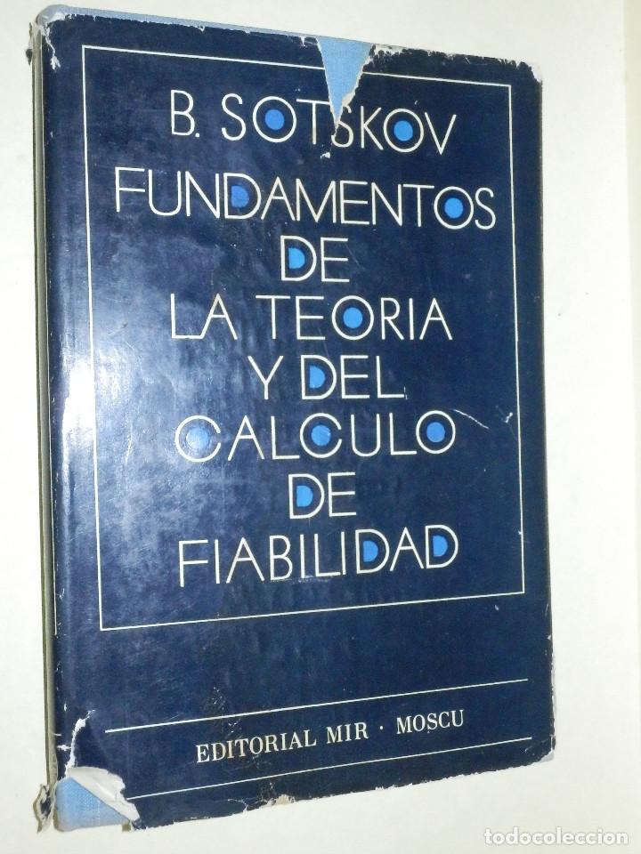 LIBRO - FUNDAMENTOS LA TEORIA Y EL CÁLCULO DE FIABILIDAD - B. SOTSKOV-EDITORIAL MIR, MOSCU - 263 PAG segunda mano