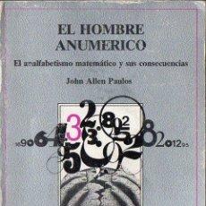 Libros de segunda mano de Ciencias: J. ALLEN PAULOS : EL HOMBRE ANUMÉRICO (TUSQUETS, 1990). Lote 100746899