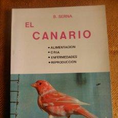 Libros de segunda mano: EL CANARIO. B.SERNA. EDICIONES DOBLE 1981.. Lote 100918838