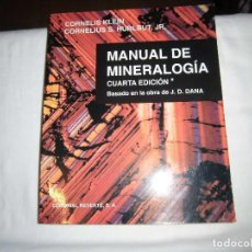 Libros de segunda mano: MANUAL DE MINERALOGIA.CORNELIUS KLEIN/CORNELIUS S.HURLBUT.EDITORIAL REVERTE 1998. Lote 101027315