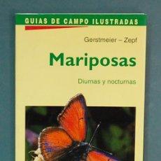 Libros de segunda mano: MARIPOSAS, DIURNAS Y NOCTURNAS. GERSTMEIER / ZEPF. Lote 101050347